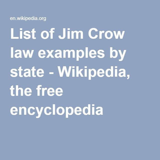 List Of Jim Crow Law Examples By State Wikipedia The Free