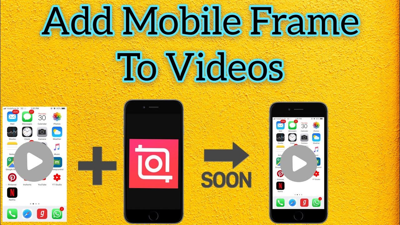 How To Add Mobile Frame In Screen Recorded Videos How To Add Mobile Frame In Video Using Android Youtube Video Editing Youtube Frame