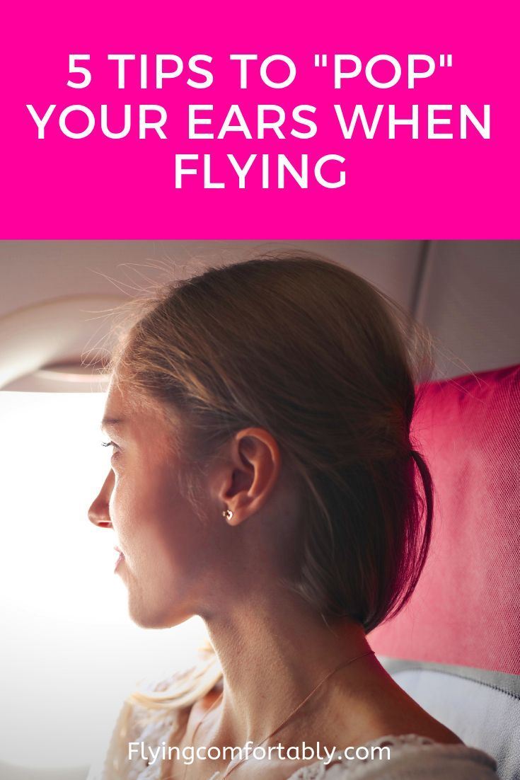 How to pop your ears after a flight flying comfortably