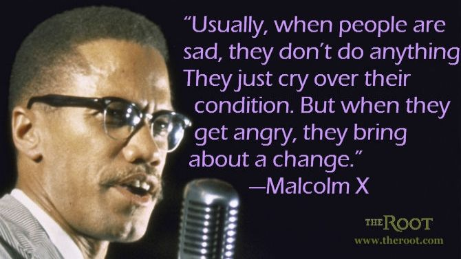 Best Black History Quotes Malcolm X On Anger The Root Malcom X