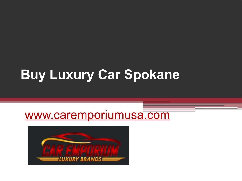 Buy Luxury Car Spokane Spokane