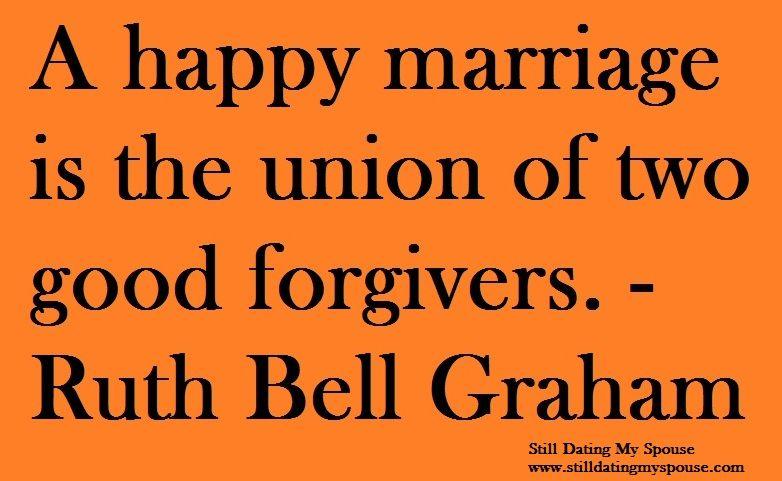 Turkish: Iyi bir evlilik af etmeyi bilen iki insandan ibaret. - Ruth Bell Graham
