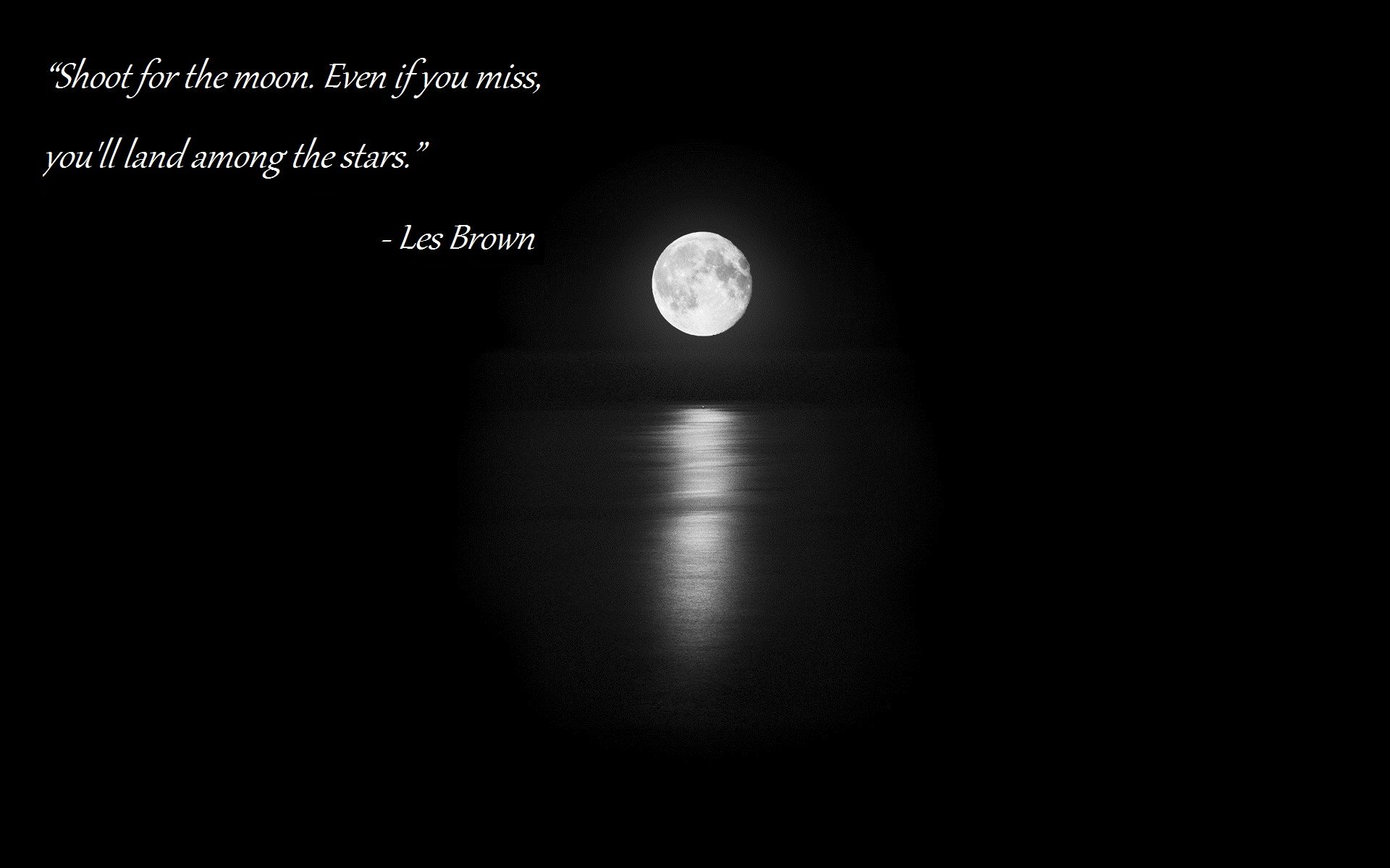 Pinterest Funny Moon Shoot For The Moon Even If You Miss You Ll Land Among The Stars