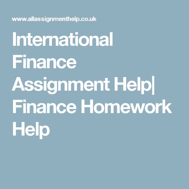 international finance assignment help finance homework help all  international finance assignment help finance homework help