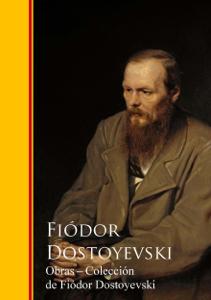 Descargar Obras Coleccion De Fiódor Dostoyevski Pdf Gratis Fyodor Dostoyevsky Fiodor Dostoyevski Crimen Y Castigo Los Hermanos Karamazov