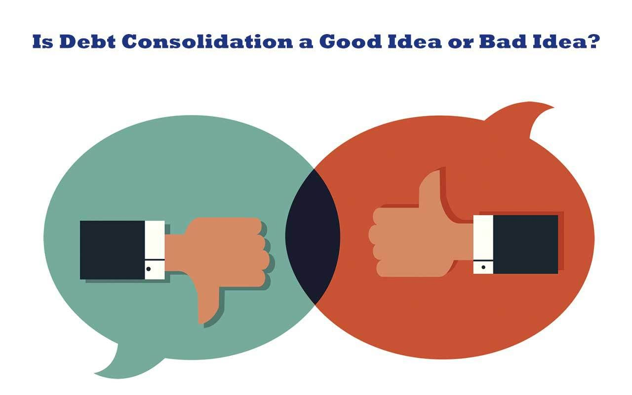 is debt consolidation a good idea or bad idea | loans in south