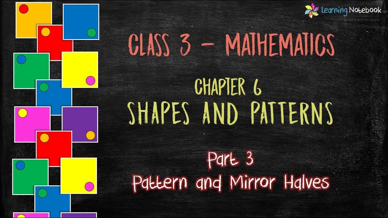 Class 3 Maths Ch6 P3 Pattern And Mirror Halves Shapes And Patterns What Is Pattern Class 3 Maths Pattern [ 720 x 1280 Pixel ]