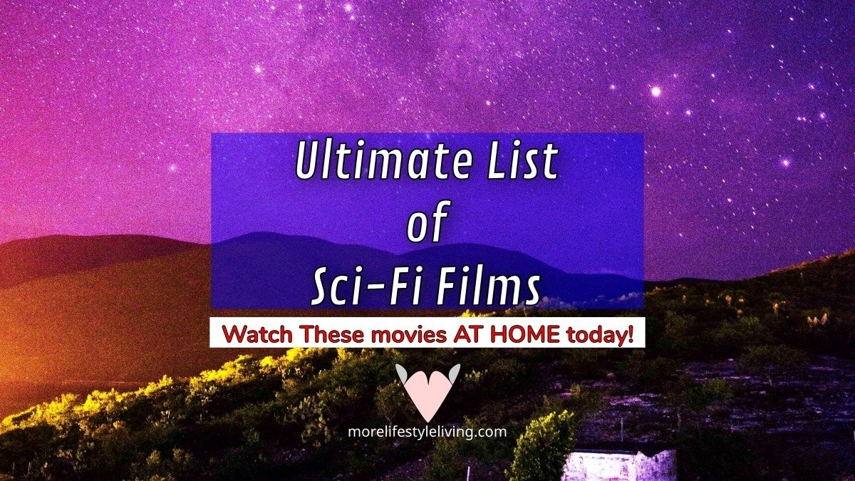 This post ULTIMATE LIST OF SCI-FI FILMS! appeared first on More Lifestyle Living. Looking for movies to watch? These Sci-Fi movies are sure to keep you captivated at home (#stayhomesavelives) while waiting for COVID-19 to subside.  Visit More Lifestyle Living.
