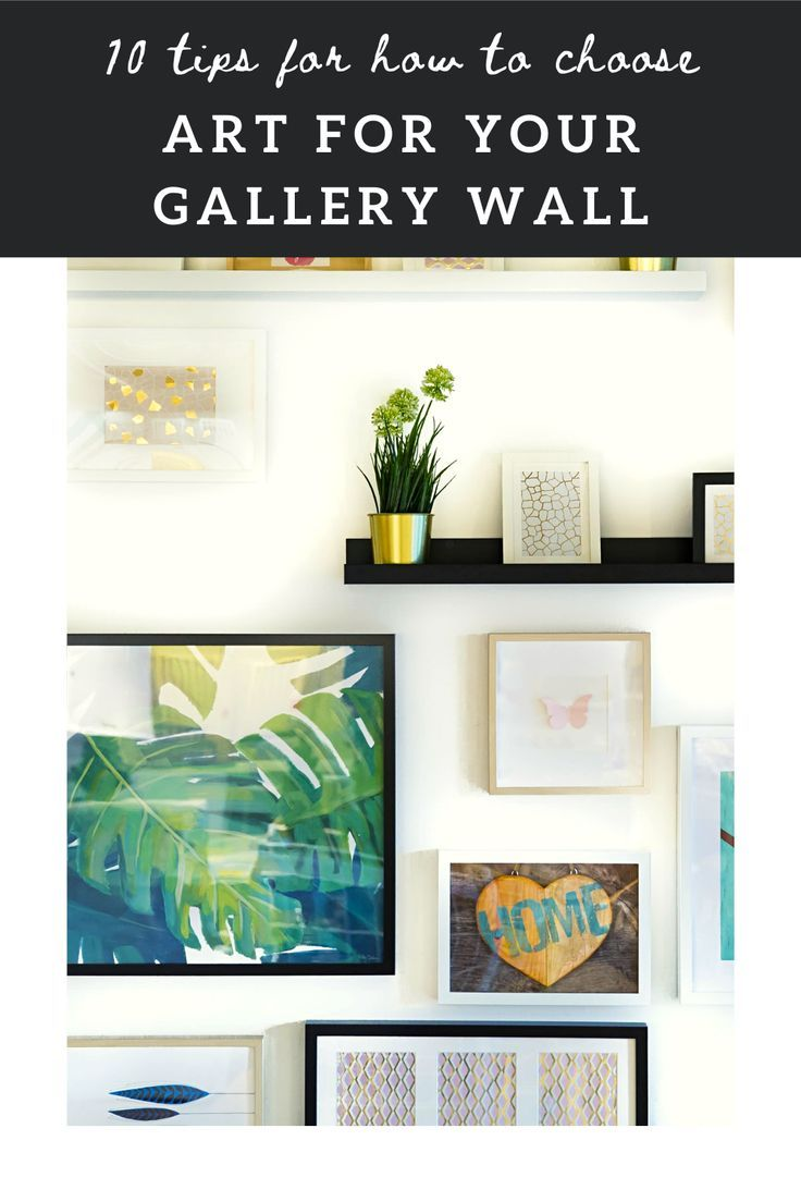 10 Tips for How to Choose #Art for Your #GalleryWall - #homedecor #walldecor #decorstyle #wallart #blogpost #happeninghands