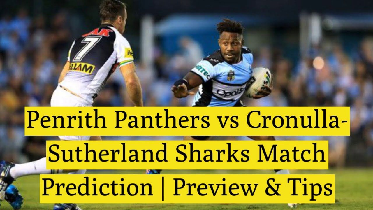 Penrith Panthers vs CronullaSutherland Sharks Match