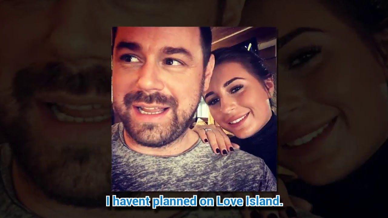 Danny Dyer S Daughter Dani Reveals Truth Behind Love Island Rumour Dad Won T Watch