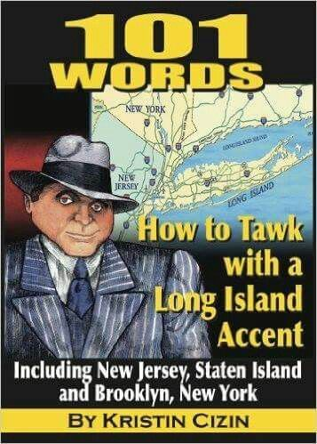 who says we tawk funny on lawng island staten island new york island long island who says we tawk funny on lawng island