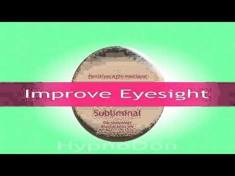 Improve Your Eyesight Subliminal (Binaural beats ...
