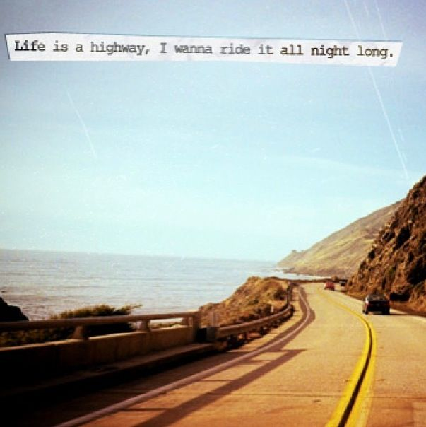 Life Is A Highway Rascal Flatts It Makes Me Want To Go On A Road