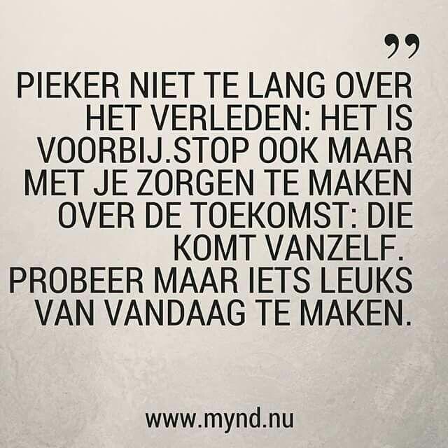 spreuken over de toekomst spreuk #citaat #nederlands #teksten #spreuken #citaten #piekeren  spreuken over de toekomst
