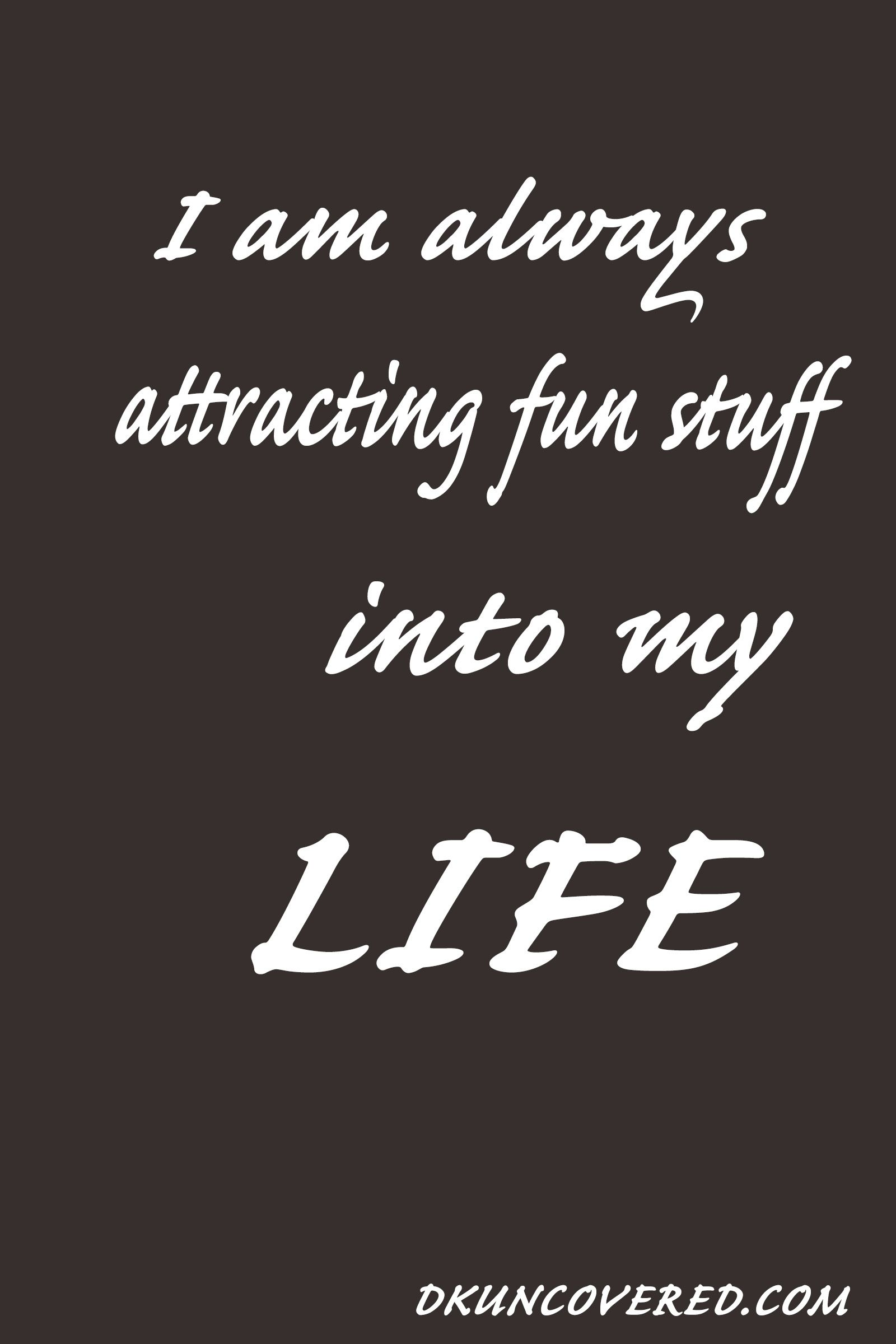Laws Of Life Quotes Attracting Fun Stuff Into My Life8X12 Law Of Attraction