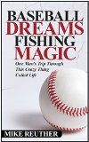 Free Kindle Book -  [Sports & Outdoors][Free] Baseball Dreams, Fishing Magic: One Man's Trip Through This Crazy Thing Called Life