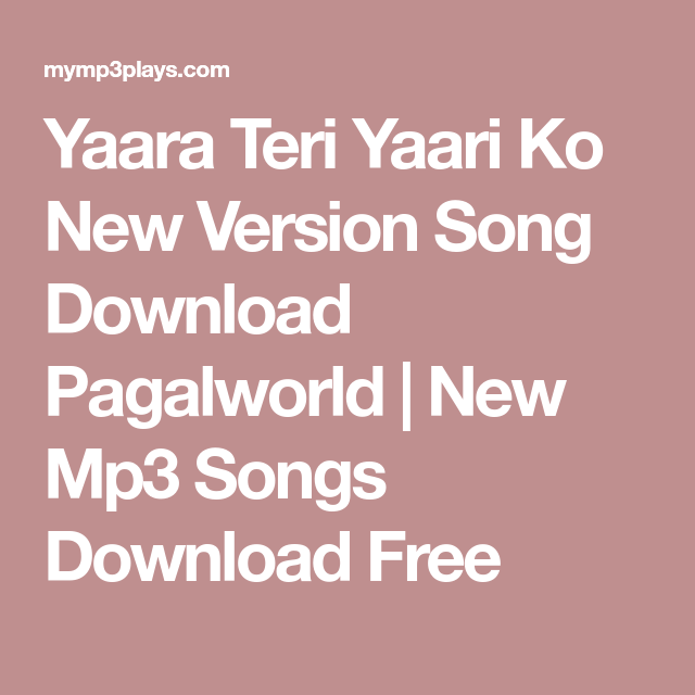 Yaara Teri Yaari Ko New Version Song Download Pagalworld Download Free Music Mp3 Song Download Mp3 Song