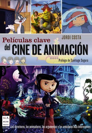 La Animación No Es Un Género Cinematográfico Sino Una De Las Más Estimulantes Vidas Paralelas Que Puede Vivir El Cine De Animacion Películas De Animación Cine