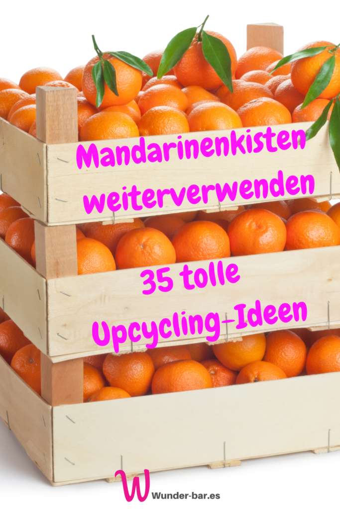 Mandarinenkisten-Upcycling