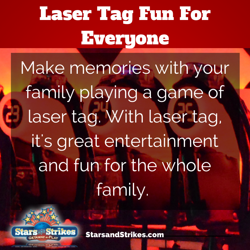 Laser Tag Fun For Everyone: Make memories with your family playing a game of laser tag. With laser tag, it's great entertainment and fun for the whole family. Learn more here: http://starsandstrikes.com/StarsAndStrikes/LaserTag.aspx