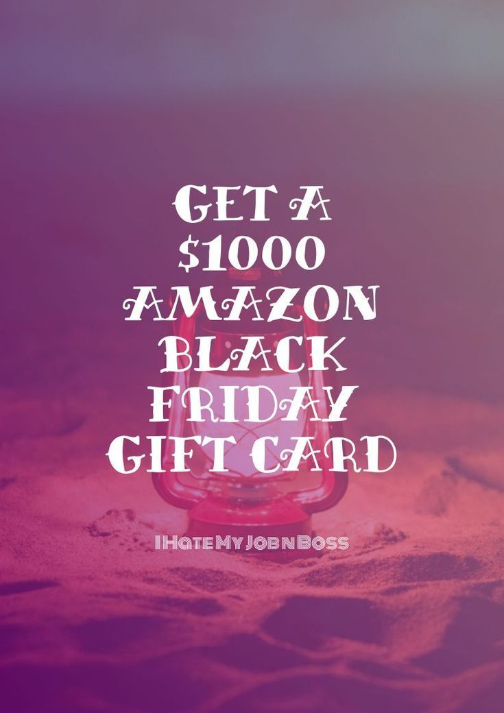 Photo of Get a $1000 Amazon Black Friday Gift Card – I Hate My Job n Boss –  Gift card| a…