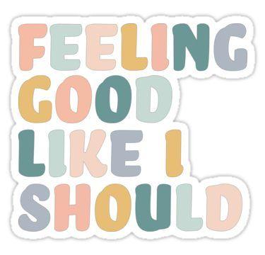 'Feeling Good Like I Should ' Sticker by karapos23