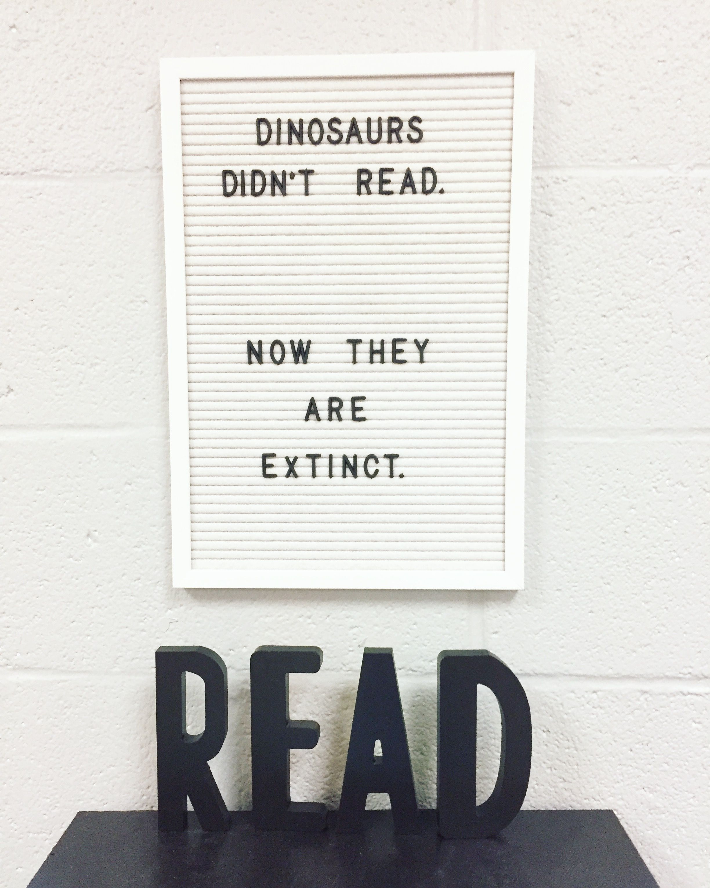 Dinosaurs Didn T Read Teacherhumor Letterboard Book Quotes Words Cool Words