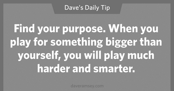 What is your calling? Find your purpose. #DaveDaily #DaveRamsey #Quote #Inspiration