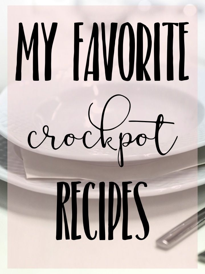 My Favorite Crockpot Recipes - Easy Dinners - Easy Crockpot Family Dinners - Slow Cooker Meals - Meal Planning - Recipes - Food