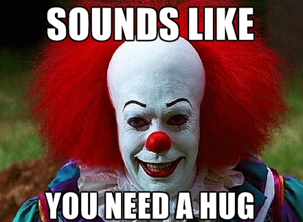 Free Hugs Happy Birthday Meme Scary Clowns Pennywise The Clown
