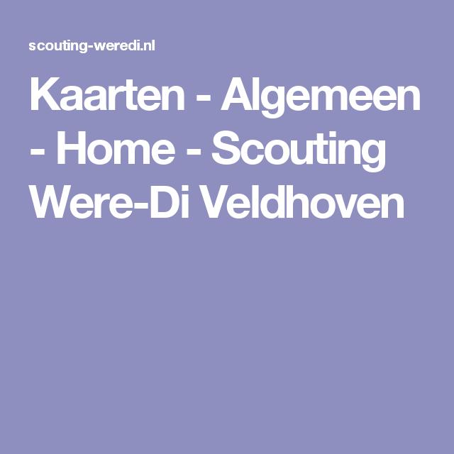 Kaarten - Algemeen - Home - Scouting Were-Di Veldhoven