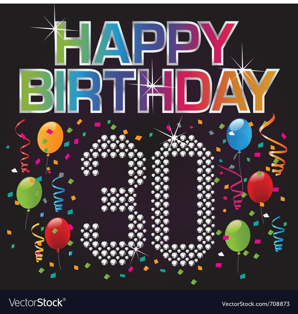 Happy 30th Birthday Download A Free Preview Or High Quality Adobe Illustrator Ai Eps Pdf Happy 30th Birthday 30th Birthday Wishes Happy 30th Birthday Wishes