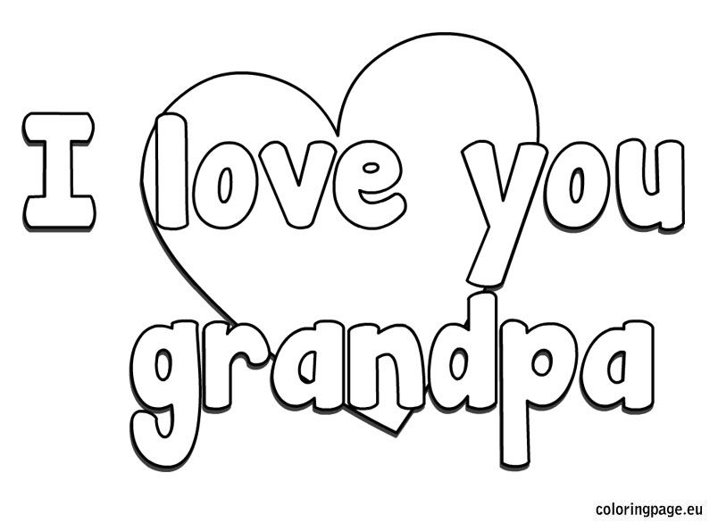 I love you grandpa coloring page Grandparents Day Pinterest
