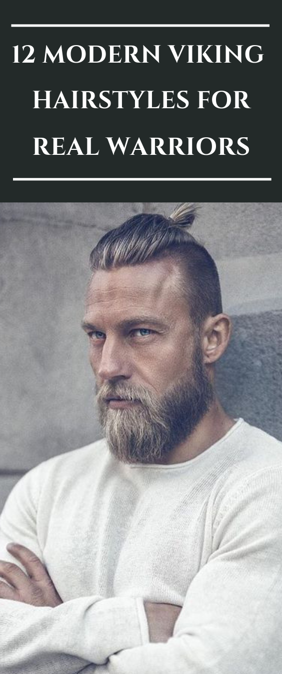 12 Modern Viking Hairstyles For Real Warriors Viking Hair Short Hair Styles Mens Hairstyles