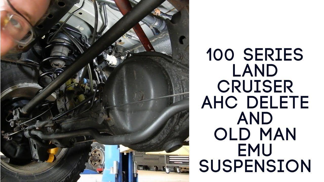 100 Series Land Cruiser Ahc Delete Land Cruiser Cruisers Repair Videos