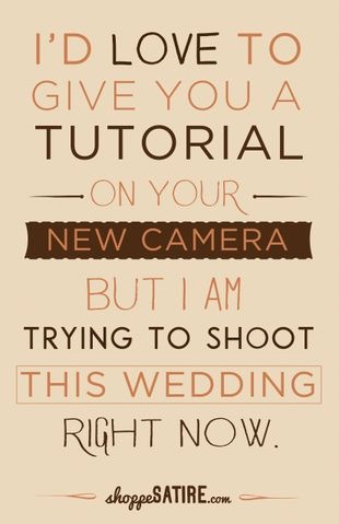 Shoppe Satire Wedding Photographer Funny Quotes About