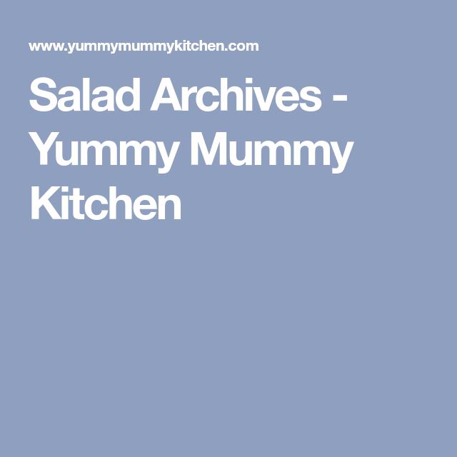 Salad Archives Yummy Mummy Kitchen Yummy Mummy Yummy Real Food Recipes