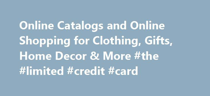 Online Catalogs and Online Shopping for Clothing Gifts Home