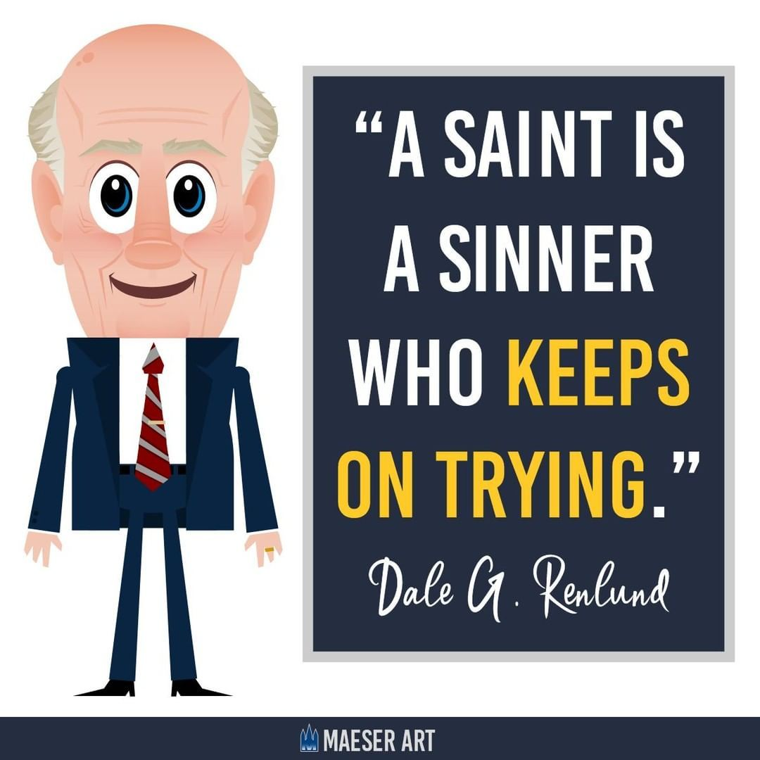 Maeser Art On Instagram I Loved When Elder Renlund Said This We Are All Sinners No One Is Exempt From This No One Sinner Keep Trying My Love