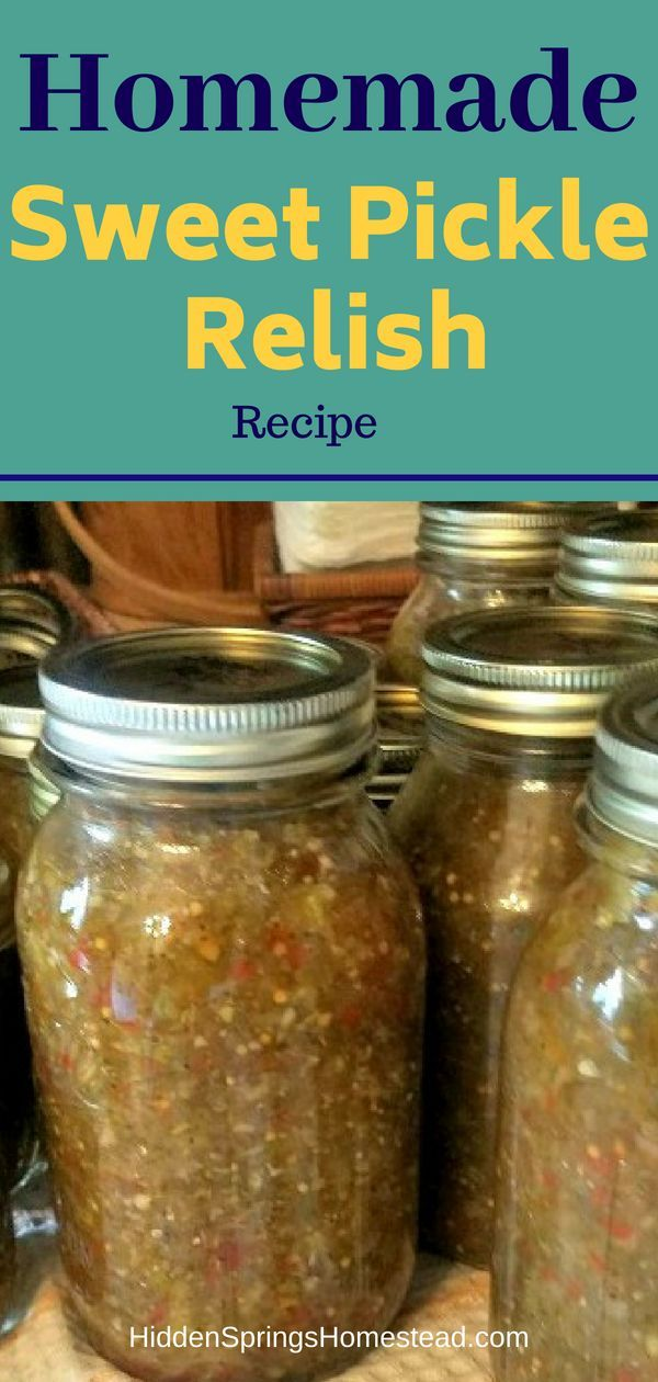 How To Make Sweet Relish Recipe Sweet Pickles Homemade Sweet Pickles Relish Recipes