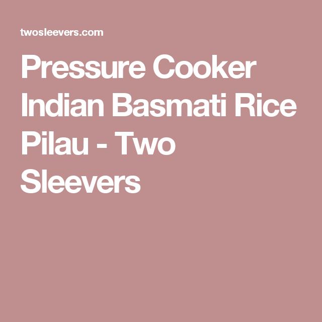 Pressure Cooker Indian Basmati Rice Pilau - Two Sleevers