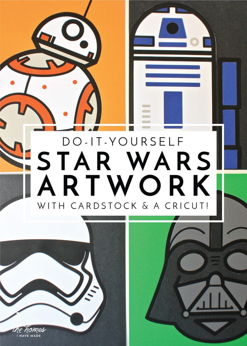 DIY Star Wars Artwork with a Cricut Explore   The Homes I Have Made
