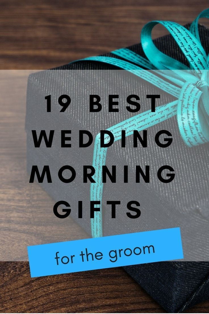 62 best wedding morning gifts for the groom in 2020 with