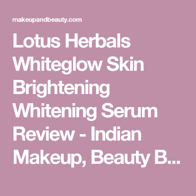 Lotus Herbals Whiteglow Skin Brightening Whitening Serum