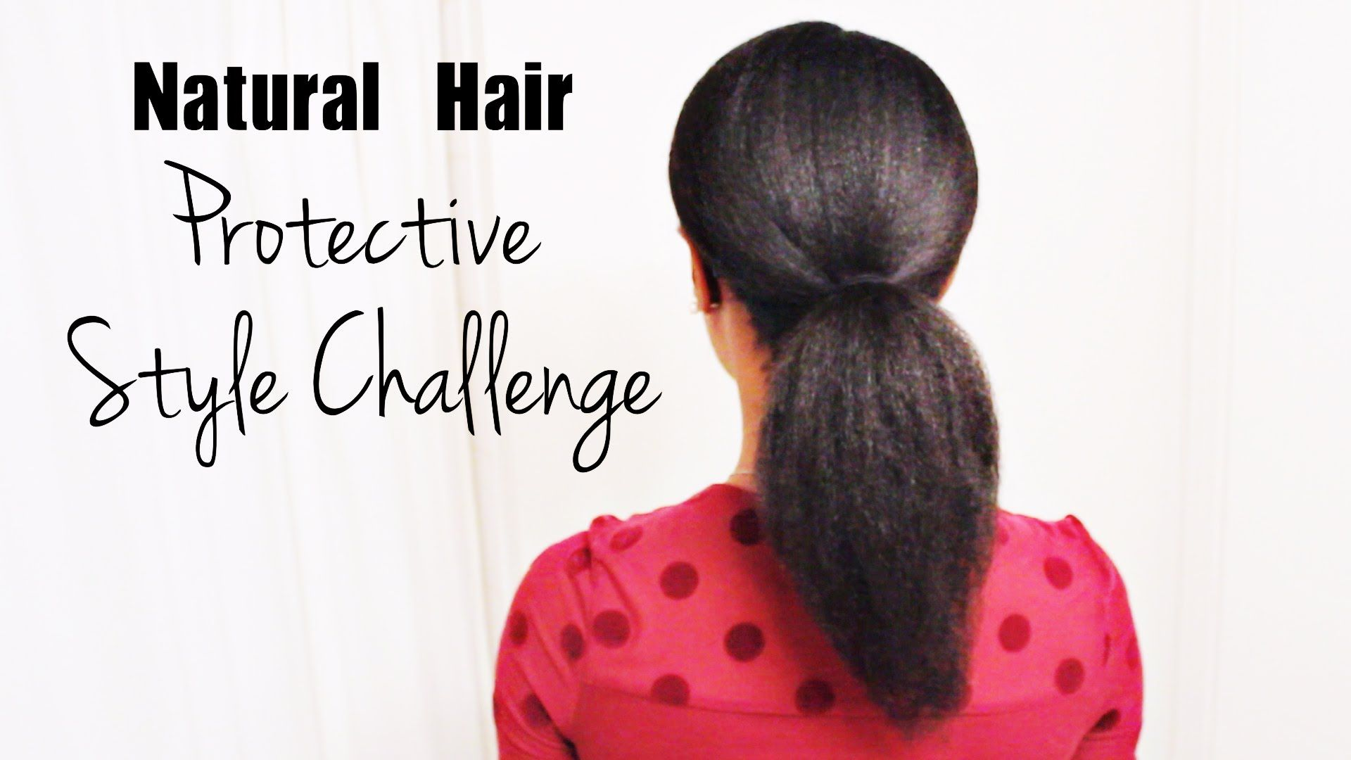 156 Official 2014 2015 Natural Hair Protective Style Challenge Natural Hair Styles Style Challenge Protective Styles