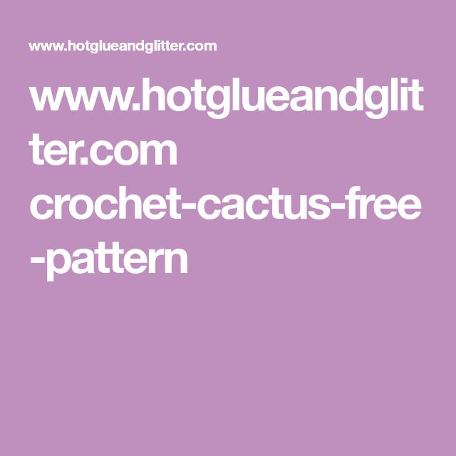 wwwhotglueandglittercom crochet cactus free pattern - Hakelmutzen Muster