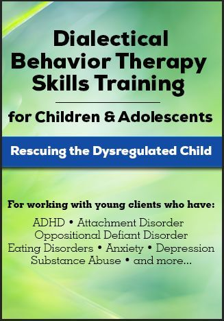 dialectical behavior therapy skills training for children and ...