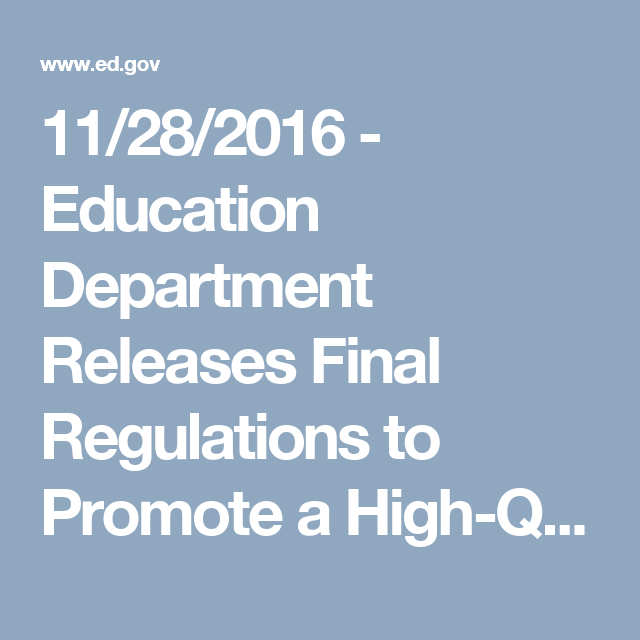 Us Education Department Releases >> 11 28 2016 Education Department Releases Final Regulations To