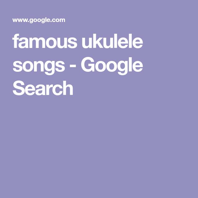 famous ukulele songs - Google Search | Euterpe ♫ | Pinterest ...